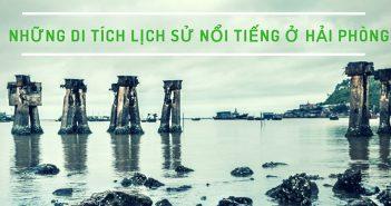 Khám phá 9 di tích lịch sử nổi tiếng khi đi du lịch Hải Phòng