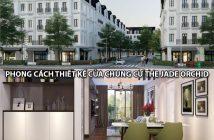 Phong cách thiết kế của chung cư The Jade Orchid