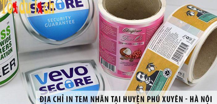 Địa chỉ in tem nhãn decal giá rẻ tại huyện Phú Xuyên - Hà Nội