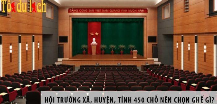 Hội trường xã, huyện, tỉnh 450 chỗ ngồi nên chọn ghế gì? 1