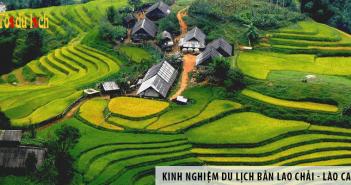 Tổng hợp kinh nghiệm du lịch Bản Lao Chải - Lào Cai