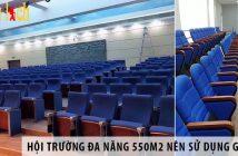 Thiết kế hội trường đa năng 550m2 nên sử dụng ghế gì?