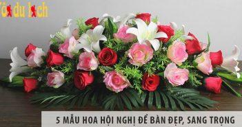 Mách bạn những cách cắm hoa hội nghị đẹp và thanh lịch